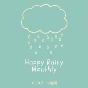 Happy Rainy Monthly